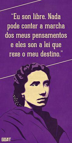 Rosalía de Castro Yo Soy libre Nada puede contener la marcha de mis pensamientos Y ellos son la ley que gobierna mi destino