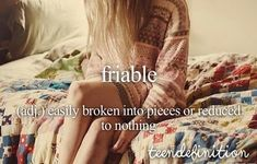 I'm very sensitive on the inside believe it or not>>>teen definition