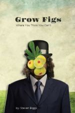 In this book, a Fig Pig (Steven) who lives in a coldish climate, shares his passion for figs so that others in fig-unfriendly places can see that growing this fabulous fruit isn't rocket science.  Tips, techniques, and anecdotes—along with the insights of fig experts in North America and the UK—make fig growing easy for people who live in places where they think they can't grow figs. By Stephen Biggs