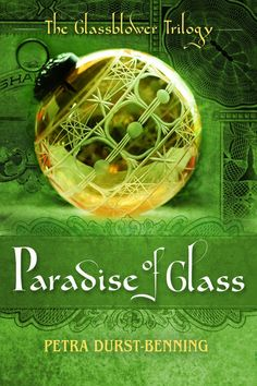 The Paradise of Glass - by Petra Durst-Benning