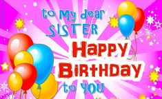 Happy birthday wishes for sister. Your younger sister or elder, you'll find something just right in our collection Happy Birthday, Quotes, and Images Happy Birthday Lovely Sister, Birthday Messages For Sister, Today Is Your Birthday, Message For Sister, My Sweet Sister, Birthday Wishes Quotes, Happy Birthday Gifts, Sister Birthday, Joy And Happiness