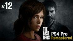 라스트 오브 어스 리마스터드 #12 The last of us Remastered PS4 Pro @ 패니TV PennyTV