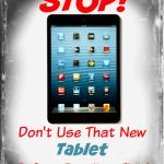 "STOP!  Don't Use That New Tablet Before Reading This! Did you get a new tablet for Christmas?  You might want to hold off on using it just yet. BlueBox Security firms bought tablets from ""Amazon, Best Buy, Kmart, Kohl's, Staples, Target and Walmart..."