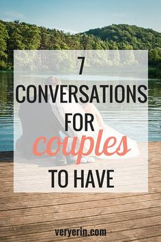 7 Conversations for Couples to Have - Very Erin