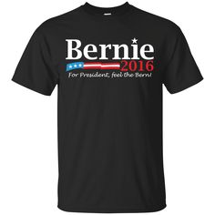 Bernie Sanders For President 2016 T shirt And Tank Top