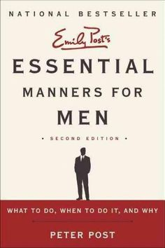In the world of Jackass , Maxim , and The Man Show , men should welcome this book. Its refreshing to have another voice. Andy Spade, CEO and Creative Director, Kate Spade LLC A helpful manners surviva