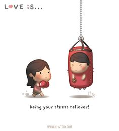Love is...  being your stress reliever!  #HJ-Story.com