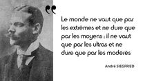 Citation qui résume parfaitement la vie politique. Mais André Siegfried n'en est pas l'auteur d'origine !