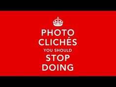 25 Photo Clichés You Should Try to Avoid if You Want Your Work to Stand Out