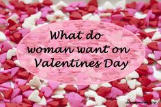Firstly, when I say woman, it doesn't necessary mean all as this is a personal post, but I'm certain I not the only one that feels this way. Secondly, I fully agree that Valentines day is mon…