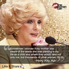 Mary Kay Ash Quote Very reason why I wanted to pursue my Mary Kay business. www.marykay.com/kguido