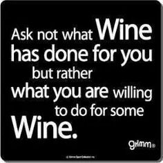 What are you willing to do for some wine. #WineWednesday