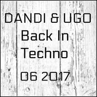 Dandi & Ugo - Back In Techno - 06 2017 - podcast di dj Dandi & Ugo su SoundCloud