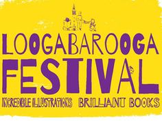Loogabarooga Festival Loogabarooga is the new Loughborough festival of children's literature. Loughborough, as the home of Ladybird books, has chosen this event to mark the Ladybird Centenary so this is its first year. It's running 22-26th October. Hope it's a success