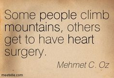 some people climb mountains -
