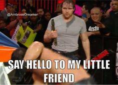 Dean ambrose- my little friend xx Wrestling Memes, Watch Wrestling, Wrestling Stars, Wwe Funny, Funny Memes, Roman Reigns Dean Ambrose, Wwe Pictures, Wwe Tna, Seth Rollins