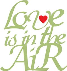 Silhouette Design Store - View Design #15769: love is in the air phrase