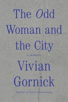"""Waarin de schrijfster iedere dinsdag met haar vriend Leonard dineert in New York, waarbij ze tijdens de avond zelf denken, """"een keer per week is te weinig"""" en waarna zij zich realiseert: zoveel negatieve interpretaties van het goede, dat is voor nu weer even genoeg. Ondertussen zijn er ook nog allerhande andere observaties over het leven in New York sinds de jaren 70. Vivian Gornick, Greek Chorus, Good Books, Books To Read, Literary Essay, Friendship Over, New York, Nonfiction Books, The Book"""