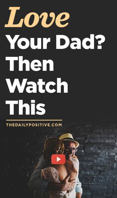 Love Your Dad? Then Watch This.