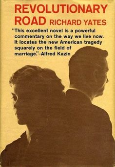 Revolutionary Road, first edition cover. I haven't read the book--yet. The movie was fantastic.