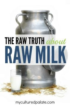 Raw Milk and the raw truth. How many commercials have you seen lauding the praise of milk? But, what about raw milk?