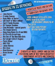BROOKLYN IS BERNING  CASS McCOMBS  JANA HUNTER (LOWER DENS)  WILL SHEFF (OKKERVIL RIVER)  WET FRANKIE COSMOS  GANG GANG DANCE  VERY SPECIAL GUESTS & BEYOND  $30 each night  tickets in bio  get involved  #feelthebern