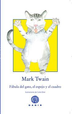 """""""fábula del gato, el espejo y el cuadro"""" de Mark Twain. En esta Fábula, Mark Twain nos habla de lo bonito que puede llegar a ser un cuadro y, como en toda buena fábula, utiliza a los animales para mostrar con mucho humor las virtudes y defectos de los hombres. Algunos, como el gato, dejan ver su inteligencia y otros su cabezonería al caer en el mismo error por no saber ver lo que tienen delante. Una divertida fábula para los más pequeños, que hará reír a los mayores.  DE 9 A 11 AÑOS"""