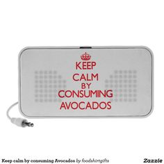 Keep calm by consuming Avocados Portable Speakers