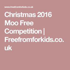 Christmas 2016 Moo Free Competition   Freefromforkids.co.uk