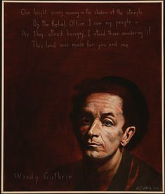 Woody Guthrie's centennial in full swing. Let's make sure his message doesn't get sugar-coated like so many icons.