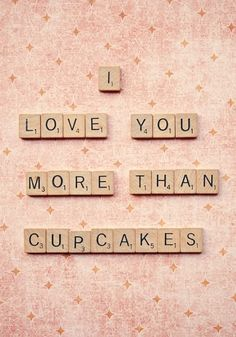 I Love You More than Cupcakes Print by Retro Love Photography - Love You More Than, I Love You, Just For You, My Love, Me Quotes, Quotes To Live By, Under Your Spell, Love Cupcakes, Making Cupcakes