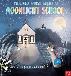 It's Mouse's first day at Miss Moon's Moonlight School for all the small creatures of the night but she is VERY shy, too shy to even say hello. Luckily, with help from Miss Moon and her new friends Bat, Cat and Owl, a game of hide-and-seek makes Mouse feel right at home. Mouse's First Night at Moonlight School by Simon Puttock and Ali Pye