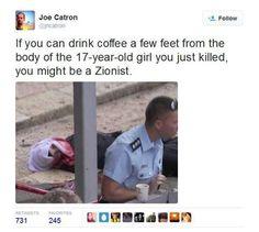 Si esto aparece en TV, es solo un pobre israelita que asesino una joven de 17 años porque le iba a robar el cafe.....