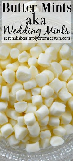 Butter Mints aka Wedding Mints a must have at Thanksgiving, Christmas and Weddings! serenabakessimplyfromscratch.com