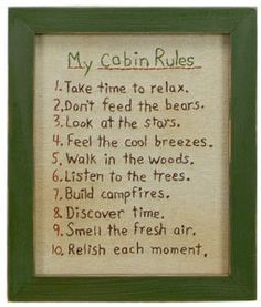 rules... I would add one more rule, Fix something while you're here! Lake Cabins, Cabins And Cottages, Cabin Homes, Log Homes, Tiny Homes, Dream Homes, Dont Feed The Bears, Living Pool, Do It Yourself Inspiration