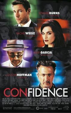 Directed by James Foley.  With Edward Burns, Dustin Hoffman, Rachel Weisz, Andy Garcia. Jake Vig (Burns) is a consummate grifter about to pull his biggest con yet, one set to avenge his friend's murder. But his last scam backfired, leaving him indebted to a mob boss (Hoffman) and his enforcer.
