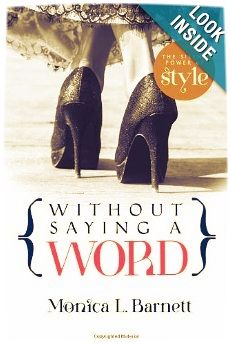 """Need to tune-up your personal style in 2014? Or just refresh your image immediately? Grab a copy of """"Without Saying A Word: The Silent Power of Style"""" and you'll be on your way to stylish start....!"""