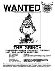 The Grinch's 'Wanted Poster' ~ funny! Would be a cute elf on the shelf idea. Post everywhere & watch how the grinch stole Christmas that night Grinch Party, Grinch Christmas Party, Grinch Who Stole Christmas, Christmas Party Themes, Office Christmas, Noel Christmas, Christmas Activities, All Things Christmas, Winter Christmas