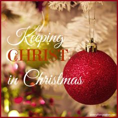 Keeping Christ in Christmas . . . a little bit about how Santa became such a huge part of Christmas and some ideas on how to keep this special holiday Christ centered.