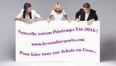 Tous vos achats en gros pour la saison Printemps été 2016 avec www.le-sentier-paris.com
