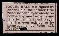 Soccer ball signed by either Pele, the former Brazilian soccer player (...), or by some guy named Peter