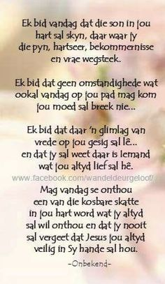 Ek bid dat daar 'n glimlag van vrede op jou gesig sal lê… en dat jy sal weet daar is iemand wat jou altyd lief sal hê. Special Words, Special Quotes, Birthday Wishes For Men, Prayer For Anxiety, Afrikaanse Quotes, Inspirational Prayers, Good Morning Wishes, Morning Gif, Daughter Quotes