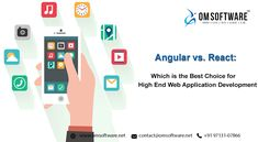 Angular Vs. React : Which Is The Best Choice For High End Web Application Development