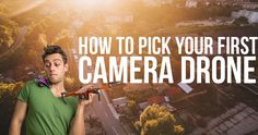 how-to-pick-your-first-camera-drone.jpg