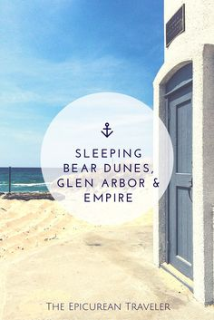 Visiting Michigan: What to do in Glen Arbor, Empire and the Sleeping Bear Dunes National Lakeshore | EpicureanTravelerBlog.com