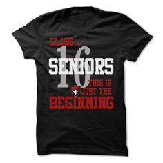 Class of 2016  This is Just the Beginning  T Shirt, Hoodie, Sweatshirt