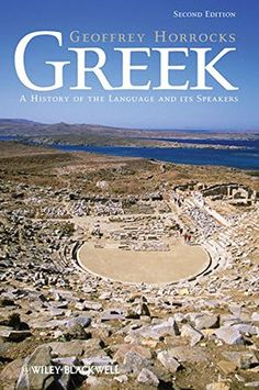 Greek: A History of the Language and its Speakers by Geof... https://www.amazon.com/dp/1118785150/ref=cm_sw_r_pi_dp_x_oee9xbZJZRWVZ