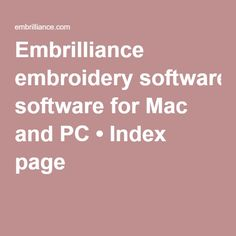 Embrilliance embroidery software for Mac and PC • Index page