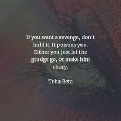 50 Revenge quotes that'll make you think before you act. Here are the best revenge quotes and sayings from the great authors that will enlig. The Best Revenge Quotes, The Grudge, Max Lucado, Self Destruction, Hard To Get, Screwed Up, Famous Quotes, Karma, Are You The One