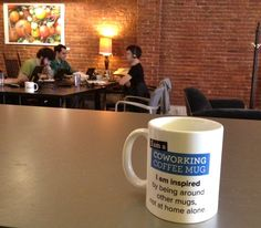 This is a coworking mug. It is inspired by being with other mugs, not at home alone.